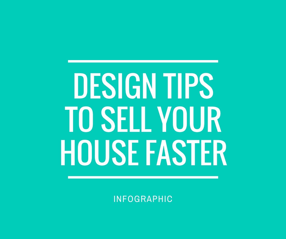 Easy design tips to sell your house faster infographic for How to decorate a house to sell